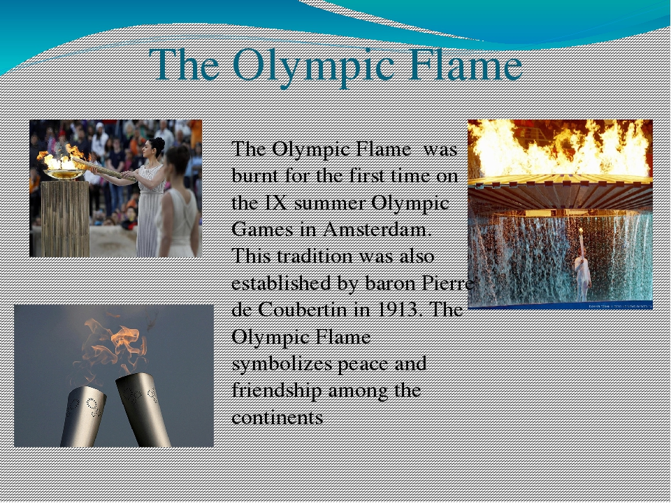 The Olympic Flame The Olympic Flame was burnt for the first time on the IX su...