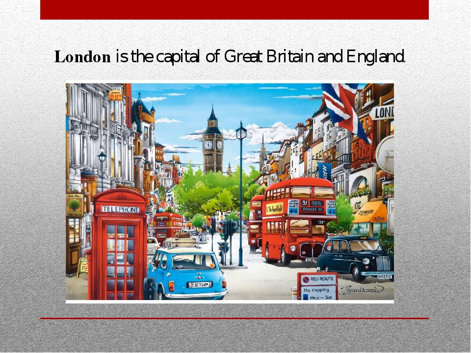 London is the capital of Great Britain and England.